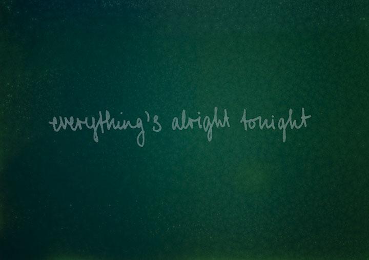 015_everythingsalrighttonight